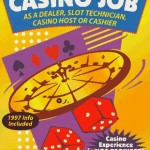 How to Get a Casino Job: A Dealer, Slot Technician, Casino Host or Cashier